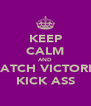 KEEP CALM AND WATCH VICTORIA KICK ASS - Personalised Poster A4 size
