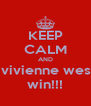 KEEP CALM AND watch vivienne westwood win!!! - Personalised Poster A4 size