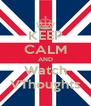 KEEP CALM AND Watch VThoughts - Personalised Poster A4 size