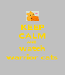 KEEP CALM AND watch warrior cats - Personalised Poster A4 size