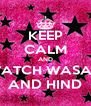 KEEP CALM AND WATCH WASAN AND HIND - Personalised Poster A4 size