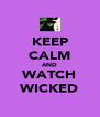 KEEP CALM AND WATCH WICKED - Personalised Poster A4 size
