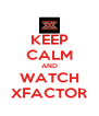 KEEP CALM AND WATCH XFACTOR - Personalised Poster A4 size