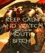 KEEP CALM AND WATCH YOUR CLEVER MOUTH, BITCH! - Personalised Poster A4 size