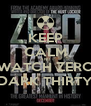 KEEP CALM AND WATCH ZERO DARK THIRTY - Personalised Poster A4 size