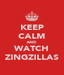 KEEP CALM AND WATCH ZINGZILLAS - Personalised Poster A4 size