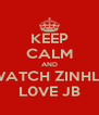 KEEP CALM AND WATCH ZINHLE L0VE JB - Personalised Poster A4 size