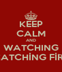 KEEP CALM AND WATCHING CATCHİNG FİRE - Personalised Poster A4 size