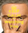 KEEP CALM And Watching You - Personalised Poster A4 size