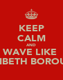 KEEP CALM AND WAVE LIKE  LAMBETH BOROUGH - Personalised Poster A4 size