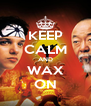 KEEP CALM AND WAX ON - Personalised Poster A4 size