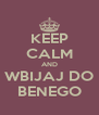 KEEP CALM AND WBIJAJ DO BENEGO - Personalised Poster A4 size