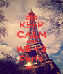 KEEP CALM AND WE <3 Paris - Personalised Poster A4 size