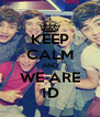 KEEP CALM AND WE ARE 1D - Personalised Poster A4 size