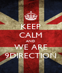 KEEP CALM AND WE ARE 9DIRECTION - Personalised Poster A4 size