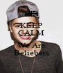 KEEP CALM AND We Are Beliebers - Personalised Poster A4 size