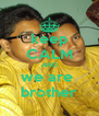 keep CALM AND we are  brother - Personalised Poster A4 size