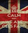 KEEP CALM AND WE ARE CEES FAMS - Personalised Poster A4 size