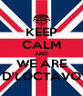 KEEP CALM AND WE ARE D'LOCTAVO - Personalised Poster A4 size
