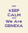 KEEP CALM AND We Are GENEXA - Personalised Poster A4 size