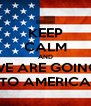 KEEP CALM AND WE ARE GOING TO AMERICA - Personalised Poster A4 size
