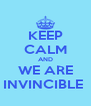 KEEP CALM AND WE ARE INVINCIBLE  - Personalised Poster A4 size