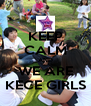 KEEP CALM AND WE ARE KECE GIRLS - Personalised Poster A4 size