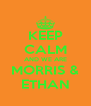 KEEP CALM AND WE ARE MORRIS & ETHAN - Personalised Poster A4 size