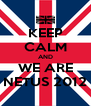 KEEP CALM AND WE ARE NETUS 2012 - Personalised Poster A4 size