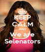 KEEP CALM AND We are Selenators - Personalised Poster A4 size