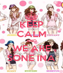 KEEP CALM AND WE ARE SONE INA - Personalised Poster A4 size