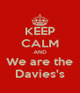 KEEP CALM AND We are the Davies's - Personalised Poster A4 size