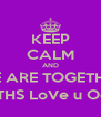 KEEP CALM AND WE ARE TOGETHER 10 MONTHS LoVe u Odishka ;)  - Personalised Poster A4 size