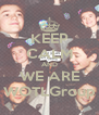 KEEP CALM AND WE ARE WOTLGroup - Personalised Poster A4 size