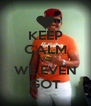 KEEP CALM AND WE EVEN GOT - Personalised Poster A4 size