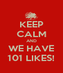 KEEP CALM AND WE HAVE 101 LIKES! - Personalised Poster A4 size