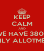 KEEP CALM AND WE HAVE 3800 DAILY ALLOTMENT - Personalised Poster A4 size