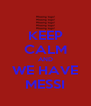 KEEP CALM AND WE HAVE MESSI - Personalised Poster A4 size