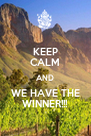 KEEP CALM AND WE HAVE THE WINNER!!! - Personalised Poster A4 size