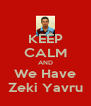 KEEP CALM AND We Have Zeki Yavru - Personalised Poster A4 size