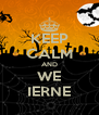 KEEP CALM AND WE IERNE - Personalised Poster A4 size