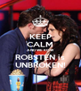 KEEP CALM AND WE KOW ROBSTEN is UNBROKEN! - Personalised Poster A4 size