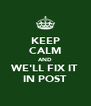 KEEP CALM AND WE'LL FIX IT IN POST - Personalised Poster A4 size