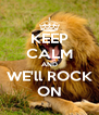 KEEP CALM AND WE'll ROCK ON - Personalised Poster A4 size