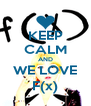 KEEP CALM AND WE LOVE F(x) - Personalised Poster A4 size