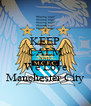 KEEP CALM AND We Love Manchester City - Personalised Poster A4 size