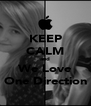 KEEP CALM and We Love One Direction - Personalised Poster A4 size