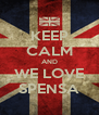 KEEP CALM AND WE LOVE SPENSA - Personalised Poster A4 size