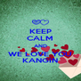 KEEP CALM AND WE LOVE YOU KANGIN - Personalised Poster A4 size