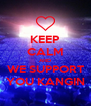 KEEP CALM AND WE SUPPORT YOU KANGIN - Personalised Poster A4 size